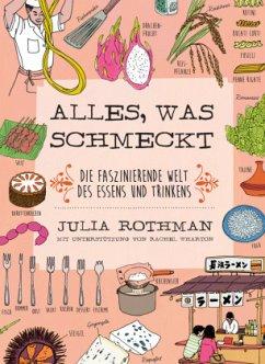 Alles, was schmeckt - Rothman, Julia; Wharton, Rachel