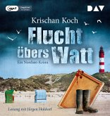 Flucht übers Watt. Ein Nordsee-Krimi, 1 Teile, MP3-CD