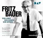 Fritz Bauer. Sein Leben, sein Denken, sein Wirken