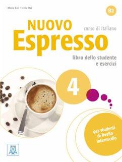 Nuovo Espresso 4 - einsprachige Ausgabe. Buch mit Audio-CD - Balì, Maria; Dei, Irene