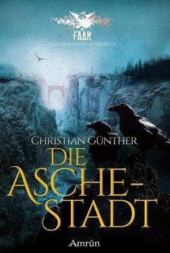 Die Aschestadt / FAAR - Das versinkende Königreich Bd.1