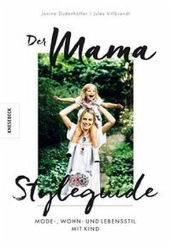 Der Mama Styleguide (Mängelexemplar) - Villbrandt, Julia; Dudenhöffer, Janine