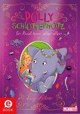 Ein Rüssel kommt selten allein / Polly Schlottermotz Bd.2 (eBook, ePUB)