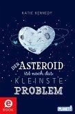 Der Asteroid ist noch das kleinste Problem (eBook, ePUB)