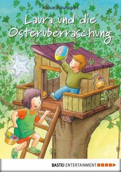 Laura und die Osterüberraschung (eBook, ePUB) - Baumgart, Klaus