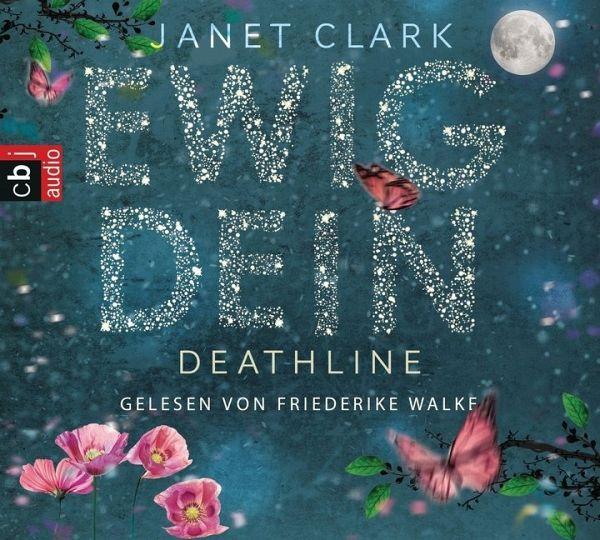 Ewig dein / Deathline Bd.1 (6 Audio-CDs) - Clark, Janet