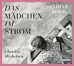 Das Mädchen im Strom, 6 Audio-CDs - Bode, Sabine