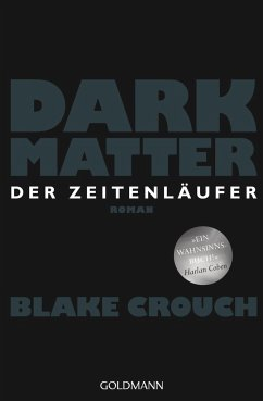 Dark Matter - Der Zeitenläufer - Crouch, Blake