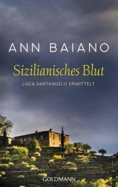Sizilianisches Blut / Luca Santangelo Bd.1 - Baiano, Ann