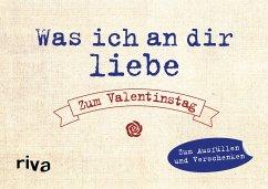 Was ich an dir liebe - Zum Valentinstag - Reinwarth, Alexandra