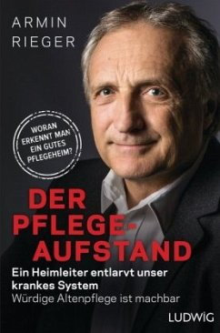 Der Pflege-Aufstand - Rieger, Armin