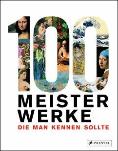 100 Meisterwerke, die man kennen sollte