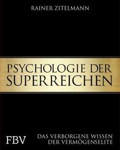 Psychologie der Superreichen - Zitelmann, Rainer