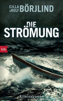 Die Strömung / Olivia Rönning & Tom Stilton Bd.3 - Börjlind, Rolf; Börjlind, Cilla