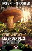 Das geheimnisvolle Leben der Pilze
