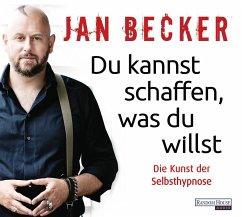 Du kannst schaffen, was du willst, 2 Audio-CDs - Becker, Jan