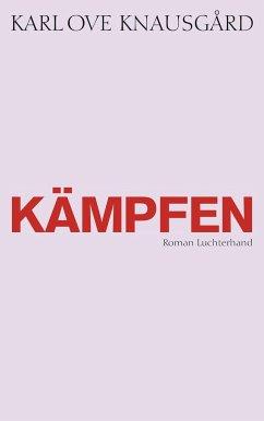 Kämpfen / Min Kamp Bd.6 - Knausgård, Karl Ove