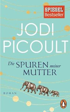 Die Spuren meiner Mutter - Picoult, Jodi