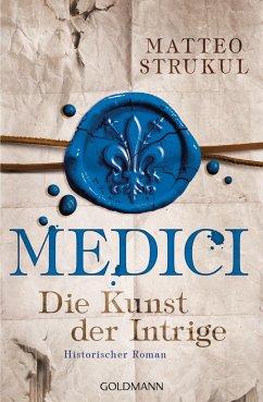 Die Kunst der Intrige / Medici Bd.2 - Strukul, Matteo
