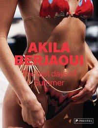 Akila Berjaoui: The Last Days of Summer - Berjaoui, Akila