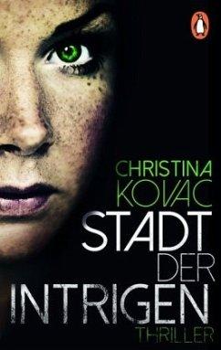 Stadt der Intrigen - Kovac, Christina