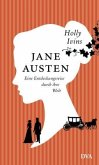 Jane Austen. Eine Entdeckungsreise durch ihre Welt