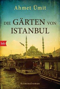 Die Gärten von Istanbul - Ümit, Ahmet