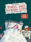 Das große Dunkel / Minus Drei & die wilde Lucy Bd.3