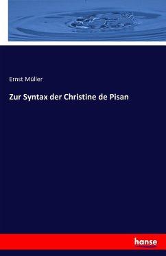 9783743431171 - Müller, Ernst: Zur Syntax der Christine de Pisan - Book