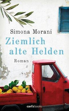Ziemlich alte Helden - Morani, Simona