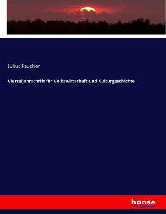 9783743431706 - Faucher, Julius: Vierteljahrschrift für Volkswirtschaft und Kulturgeschichte - Book