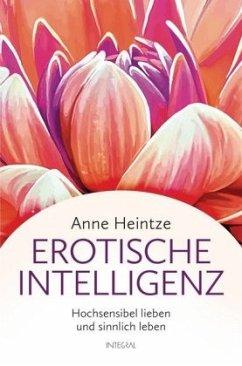 Erotische Intelligenz - Heintze, Anne