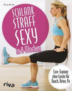 Schlank - straff - sexy in 8 Wochen