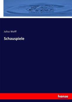 9783743431959 - Wolff, Julius: Schauspiele - Livre