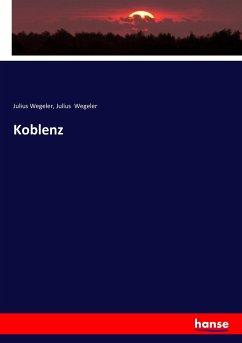 9783743431904 - Wegeler, Julius: Koblenz - Livre