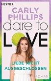 Liebe nicht ausgeschlossen / Dare to love Bd.9