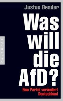Was will die AfD? - Bender, Justus