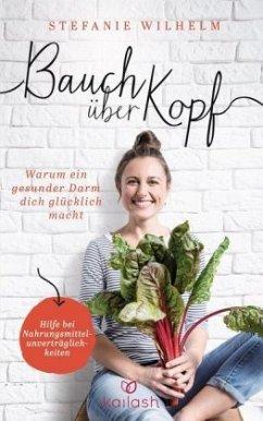 Bauch über Kopf - Wilhelm, Stefanie