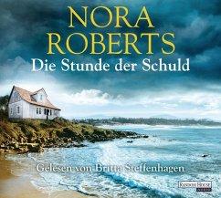 Die Stunde der Schuld, 6 Audio-CDs - Roberts, Nora