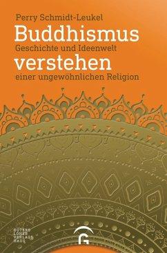 Buddhismus verstehen - Schmidt-Leukel, Perry