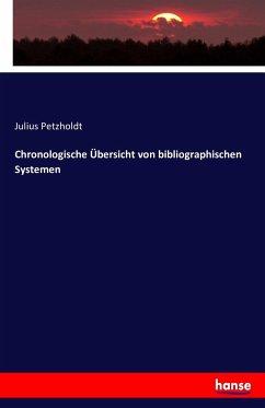 9783743431614 - Petzholdt, Julius: Chronologische Übersicht von bibliographischen Systemen - Livre