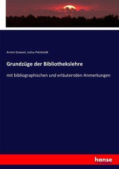 9783743431645 - Graesel, Arnim; Petzholdt, Julius: Grundzüge der Bibliothekslehre - Livre