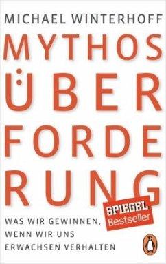 Mythos Überforderung - Winterhoff, Michael