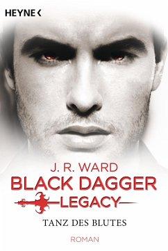 Tanz des Blutes / Black Dagger Legacy Bd.2 - Ward, J. R.