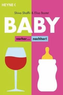 Baby - vorher... nachher! - Shaffii, Shiva; Bastet, Elisa