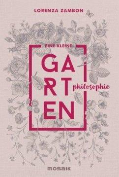 Eine kleine Gartenphilosophie - Zambon, Lorenza