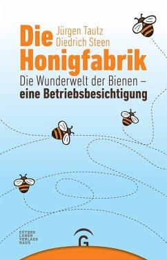 Die Honigfabrik - Tautz, Jürgen; Steen, Diedrich