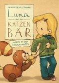 Luna und der Katzenbär gehen in den Kindergarten / Luna und der Katzenbär Bd.4