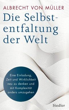 Die Selbstentfaltung der Welt - Müller, Albrecht von