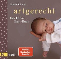 artgerecht - Das kleine Baby-Buch - Schmidt, Nicola